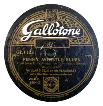 Willard Cele -Penny Whistle Blues Gallotone A side gecomp